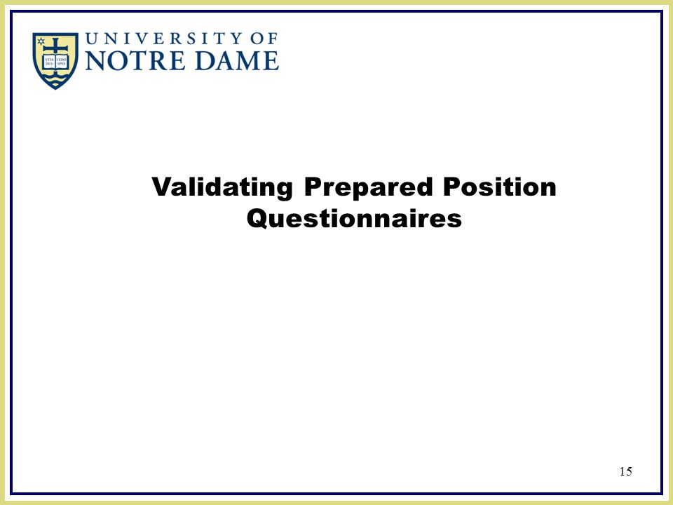 Validating Prepared Position Questionnaires 15