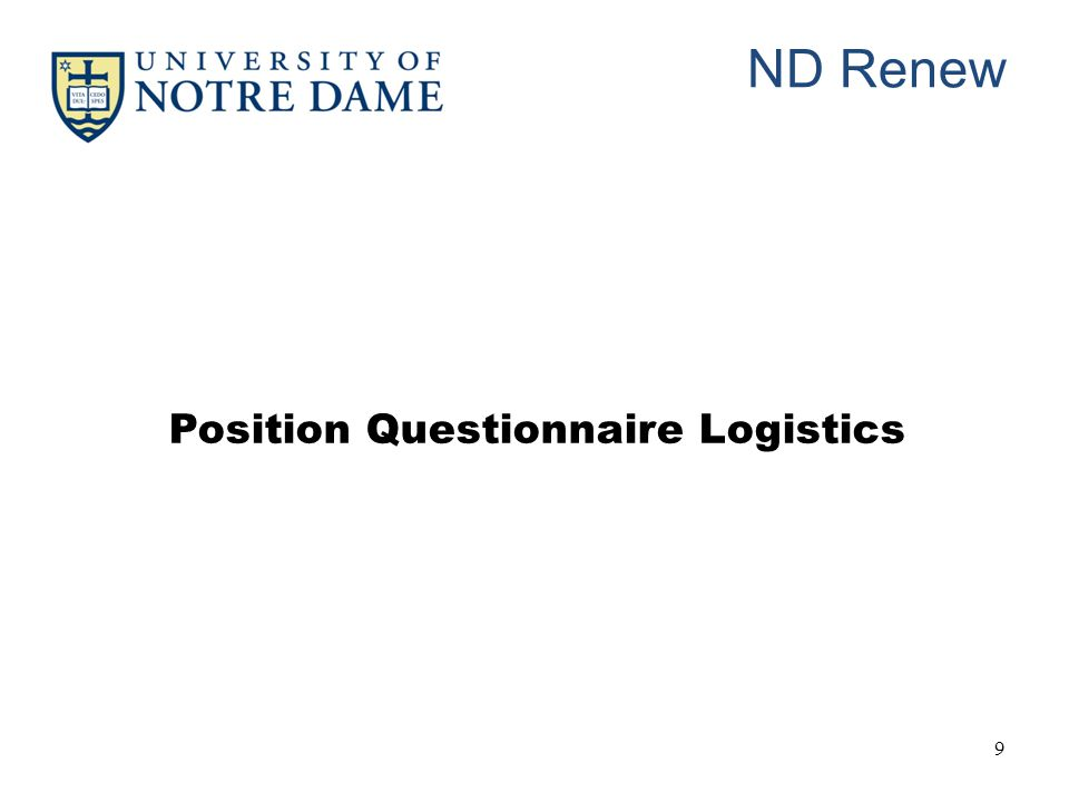 ND Renew 9 Position Questionnaire Logistics