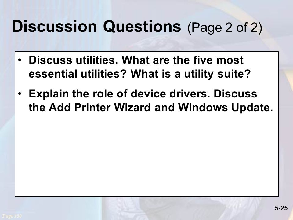 5-25 Discuss utilities. What are the five most essential utilities.