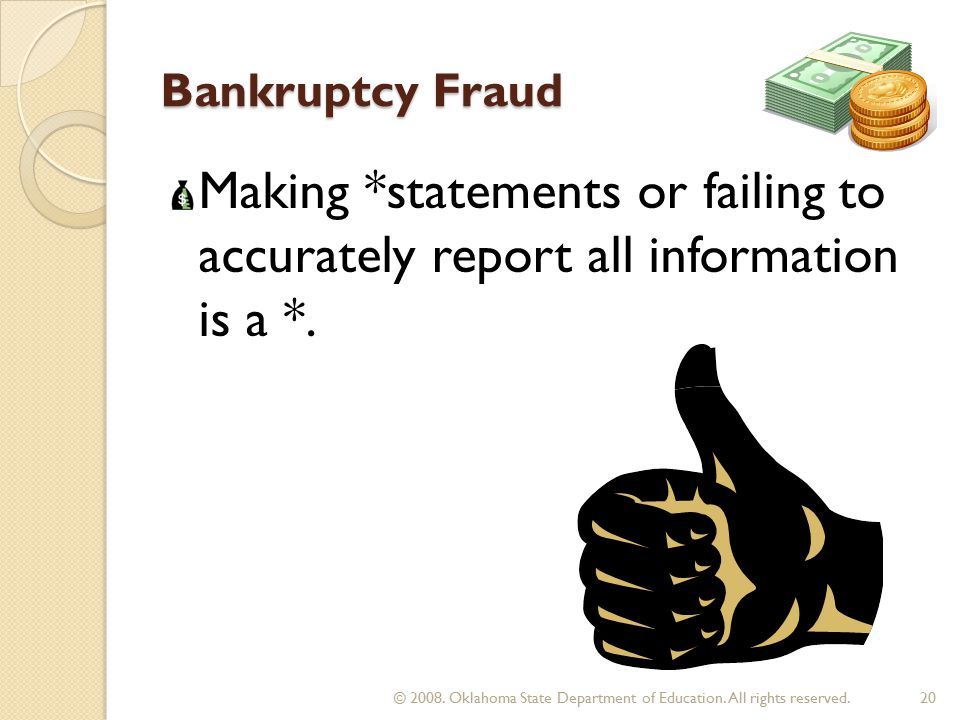 Bankruptcy Fraud Making *statements or failing to accurately report all information is a *.