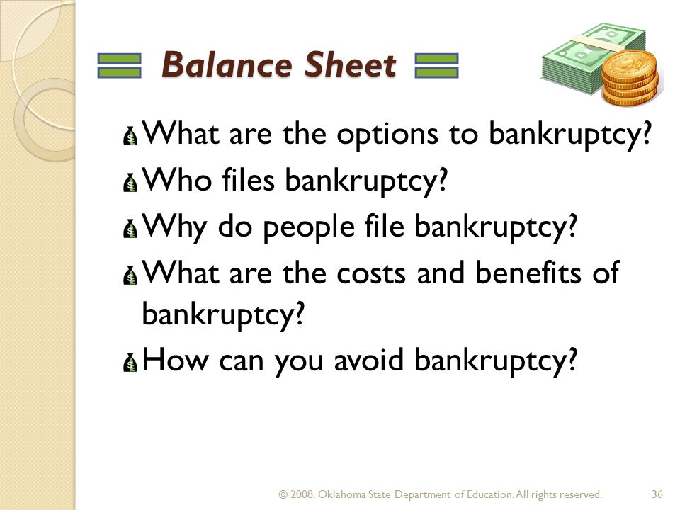 Balance Sheet Balance Sheet What are the options to bankruptcy.