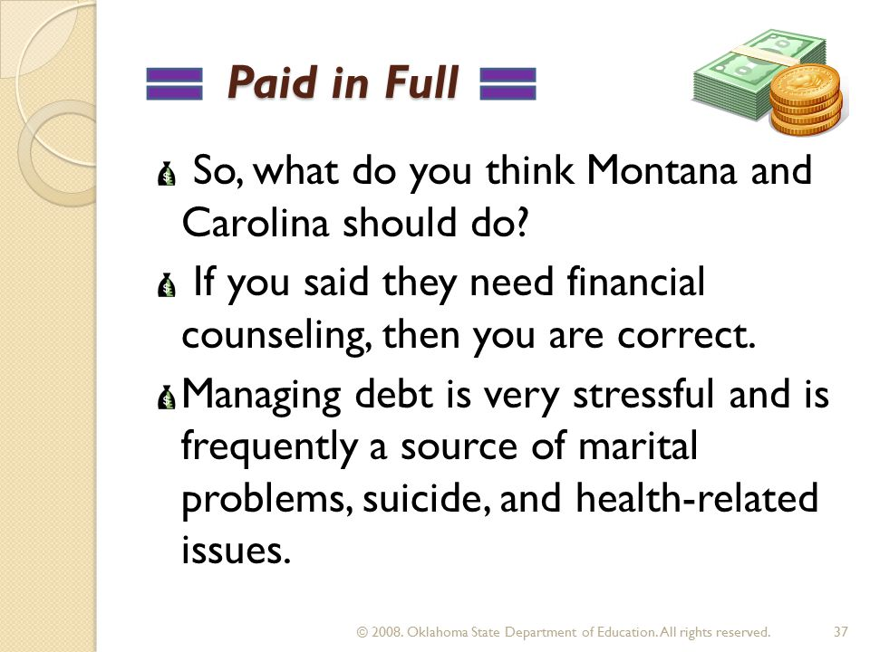 Paid in Full Paid in Full So, what do you think Montana and Carolina should do.