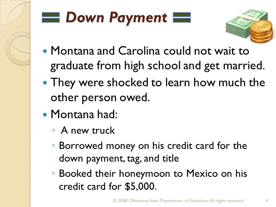 Down Payment Down Payment Montana and Carolina could not wait to graduate from high school and get married.