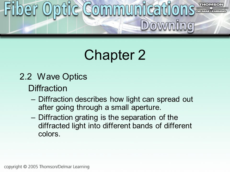 Chapter Wave Optics Diffraction –Diffraction describes how light can spread out after going through a small aperture.