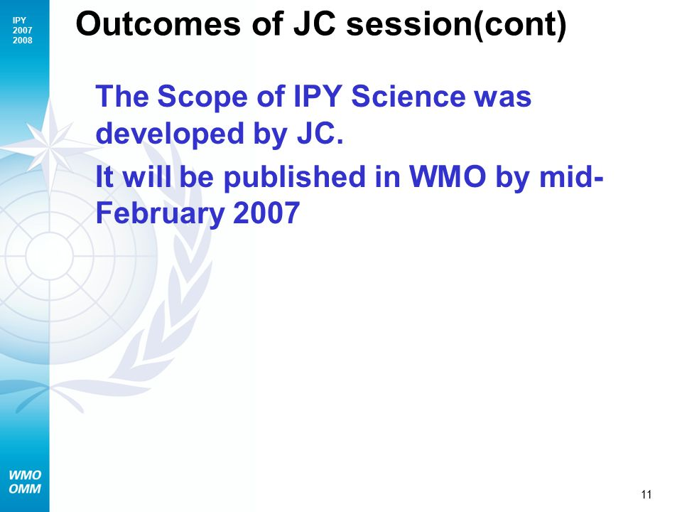 IPY Outcomes of JC session(cont) The Scope of IPY Science was developed by JC.
