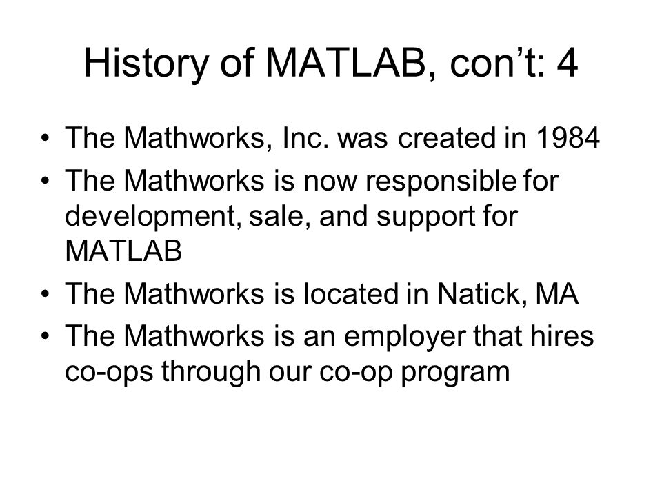 History of MATLAB, con't: 4 The Mathworks, Inc.