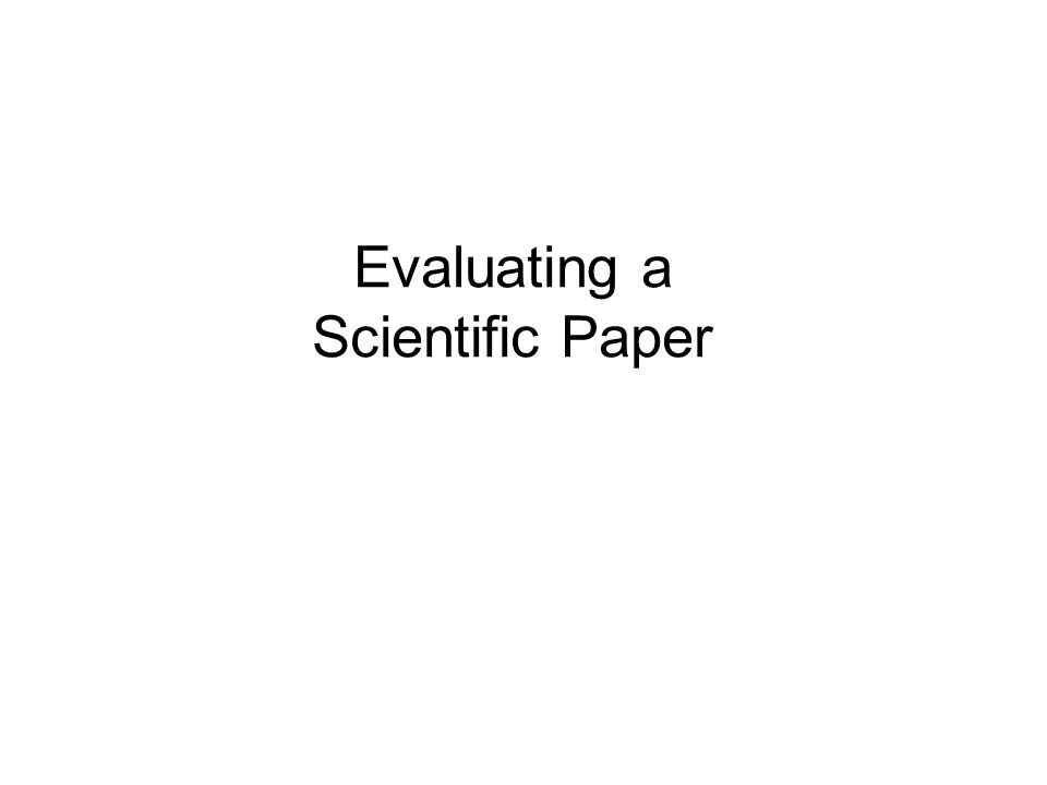 evaluating a scientific paper organization title summary or  1 evaluating a scientific paper