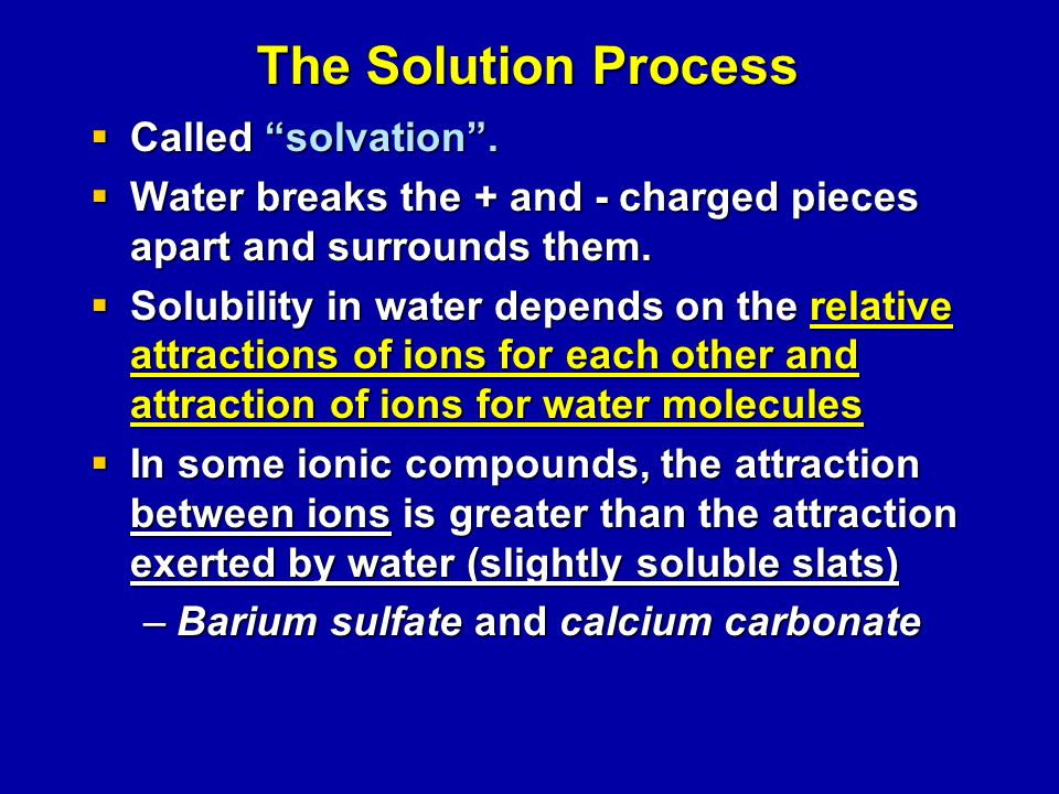 The Solution Process  Called solvation .