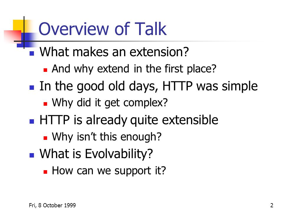Fri, 8 October Overview of Talk What makes an extension.