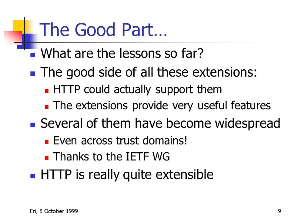 Fri, 8 October The Good Part… What are the lessons so far.