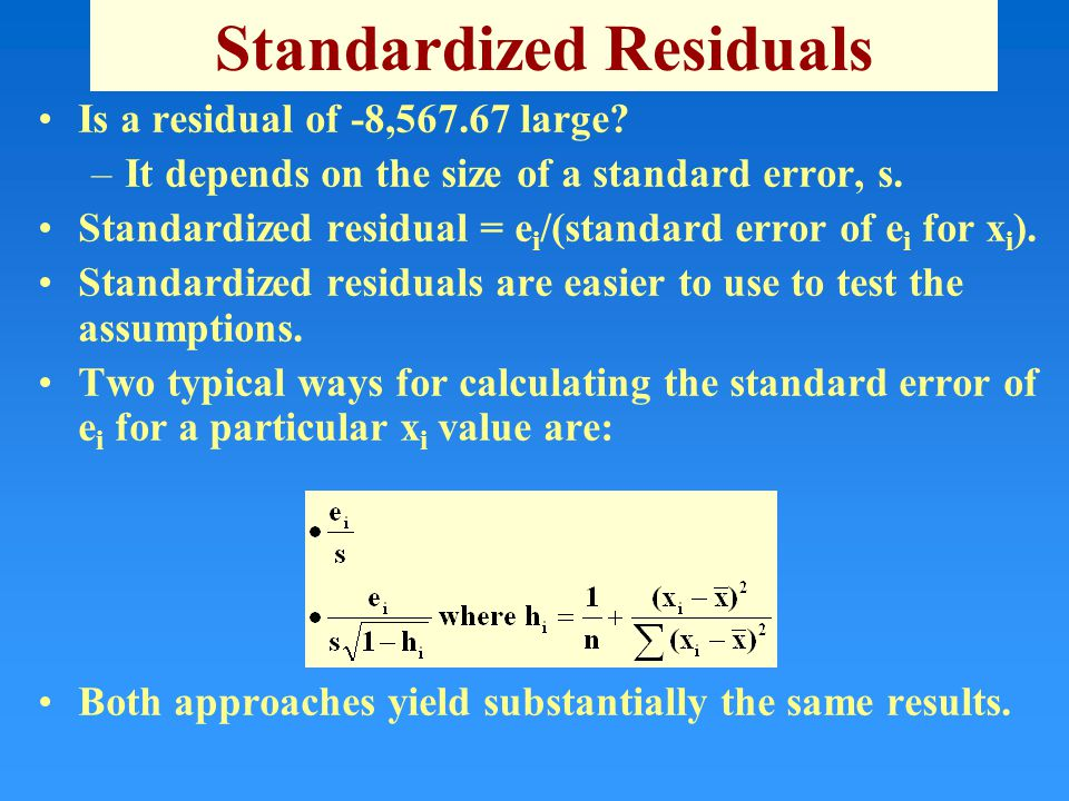 Standardized Residuals Is a residual of -8, large.