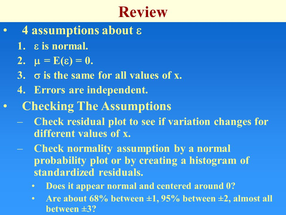 Review 4 assumptions about  1.  is normal. 2.  = E(  ) = 0.