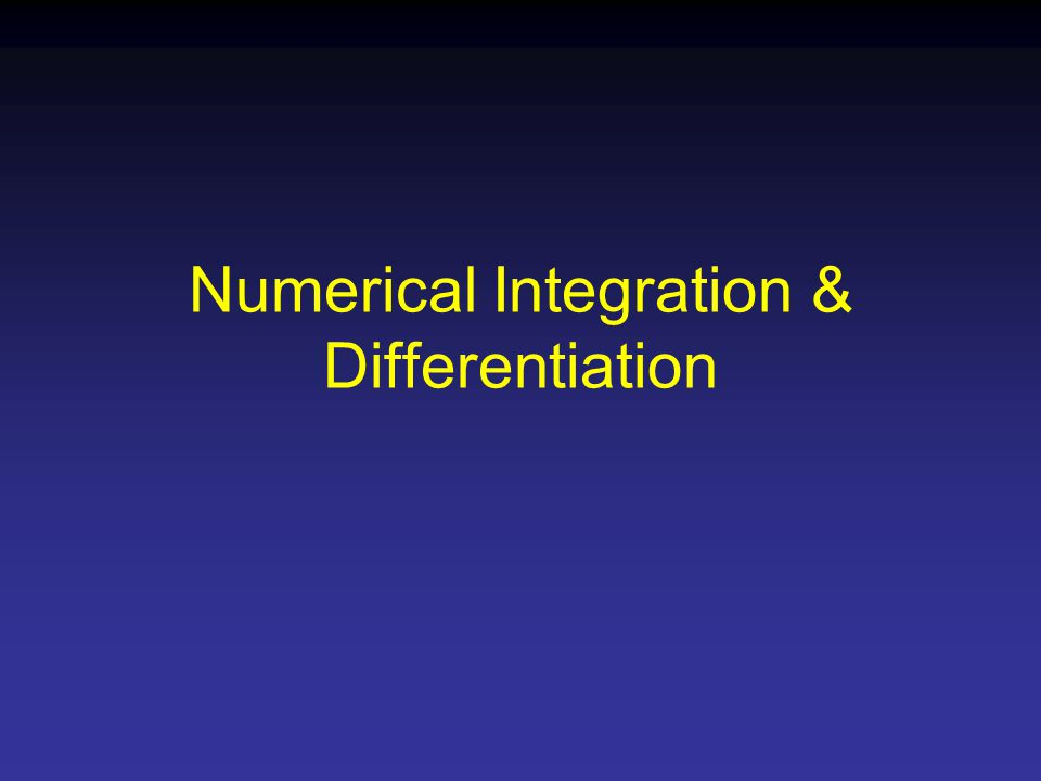 Numerical Integration & Differentiation