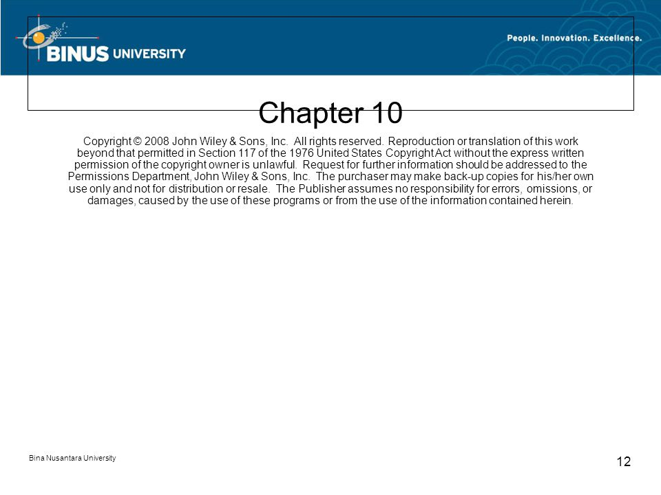 Bina Nusantara University 12 Chapter 10 Copyright © 2008 John Wiley & Sons, Inc.