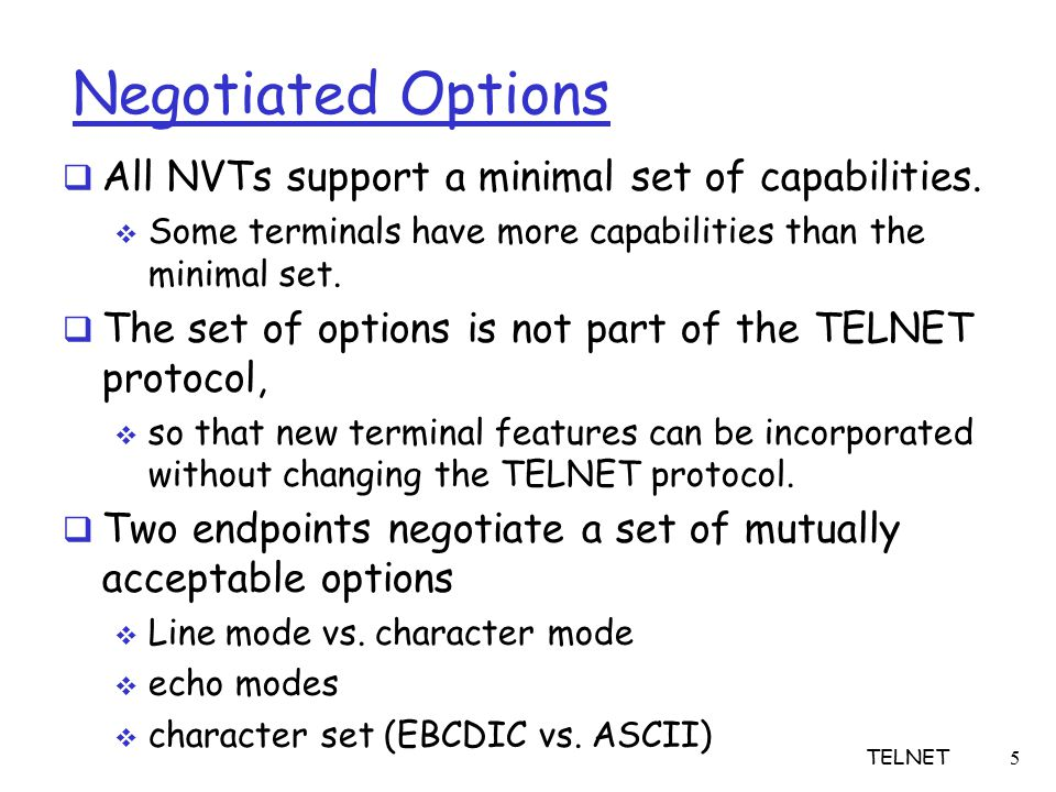 5 Negotiated Options  All NVTs support a minimal set of capabilities.