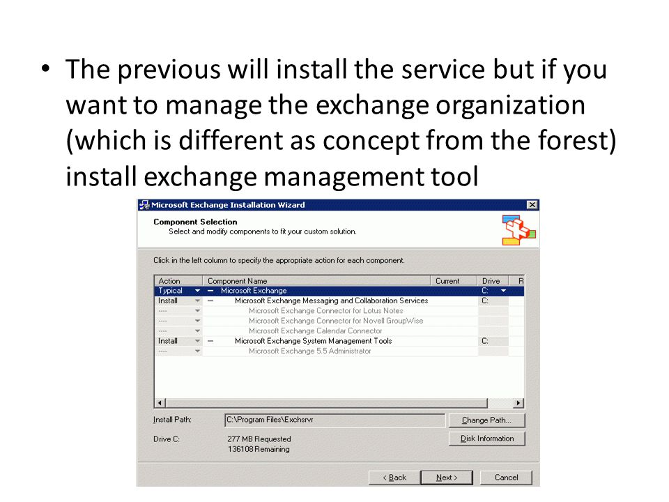 The previous will install the service but if you want to manage the exchange organization (which is different as concept from the forest) install exchange management tool