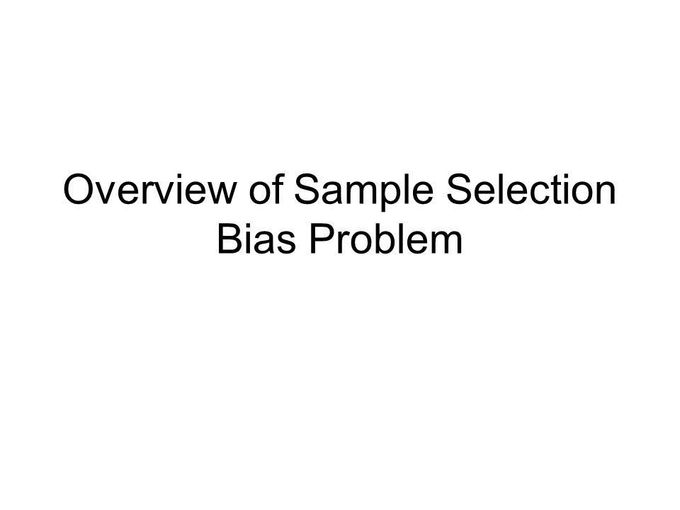 Overview of Sample Selection Bias Problem