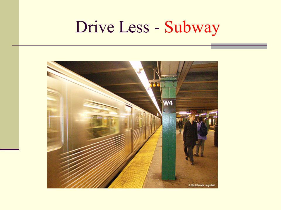 Drive Less - Subway