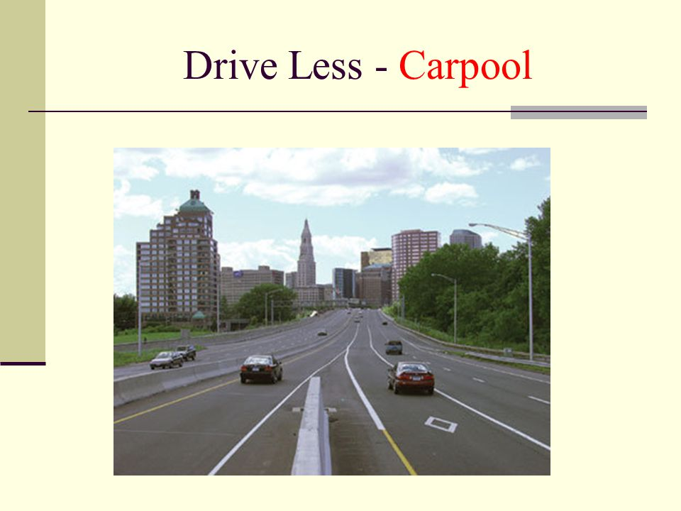Drive Less - Carpool