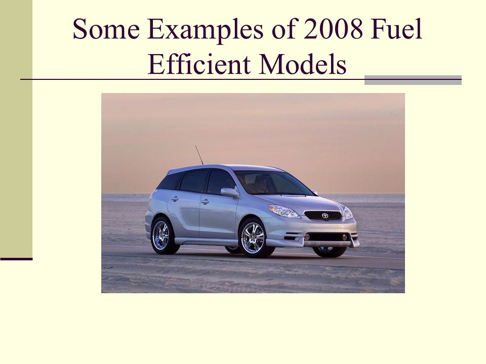 Some Examples of 2008 Fuel Efficient Models