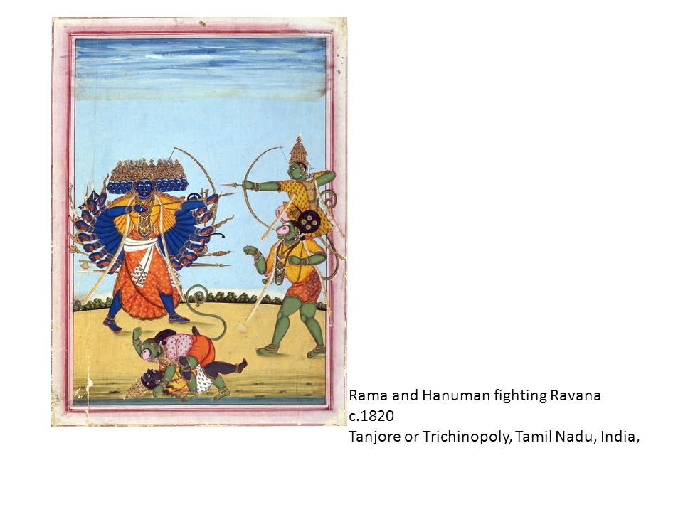 Rama and Hanuman fighting Ravana c.1820 Tanjore or Trichinopoly, Tamil Nadu, India,