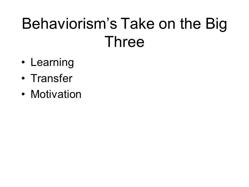 Behaviorism's Take on the Big Three Learning Transfer Motivation