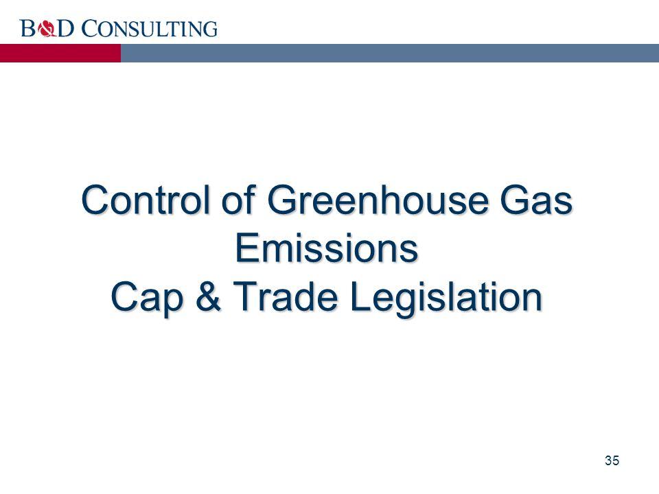 35 Control of Greenhouse Gas Emissions Cap & Trade Legislation