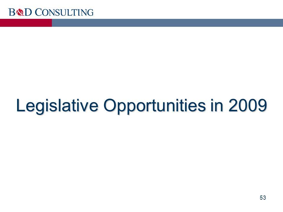 53 Legislative Opportunities in 2009