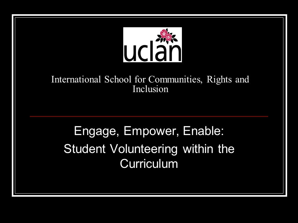 International School for Communities, Rights and Inclusion Engage, Empower, Enable: Student Volunteering within the Curriculum