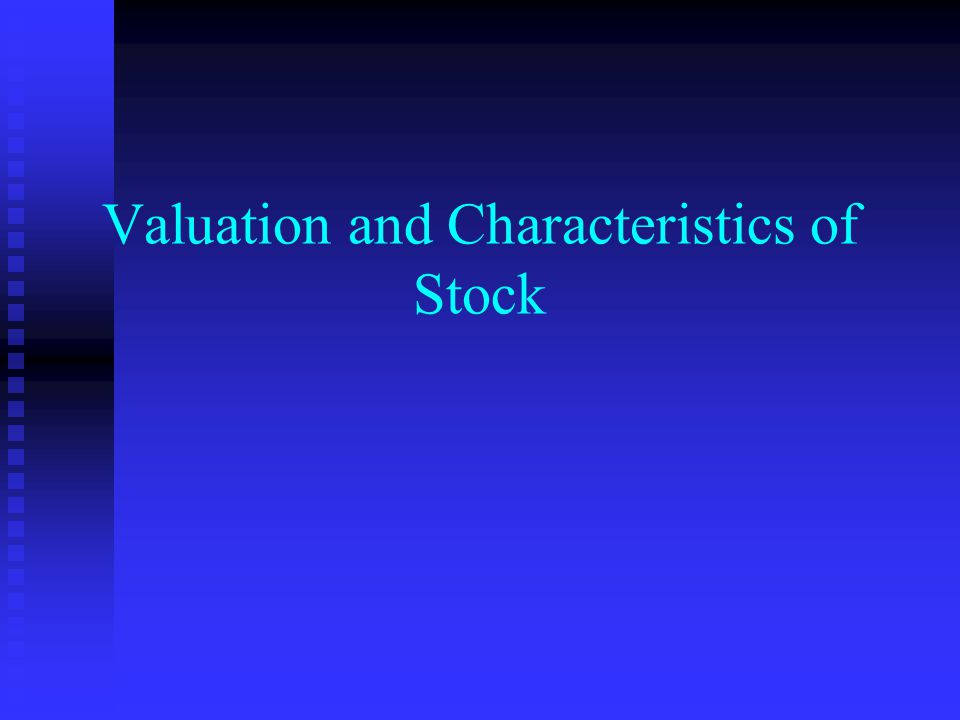 Valuation and Characteristics of Stock