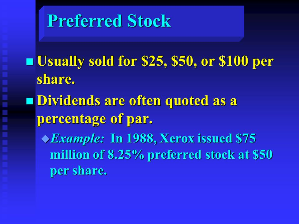 n Usually sold for $25, $50, or $100 per share.