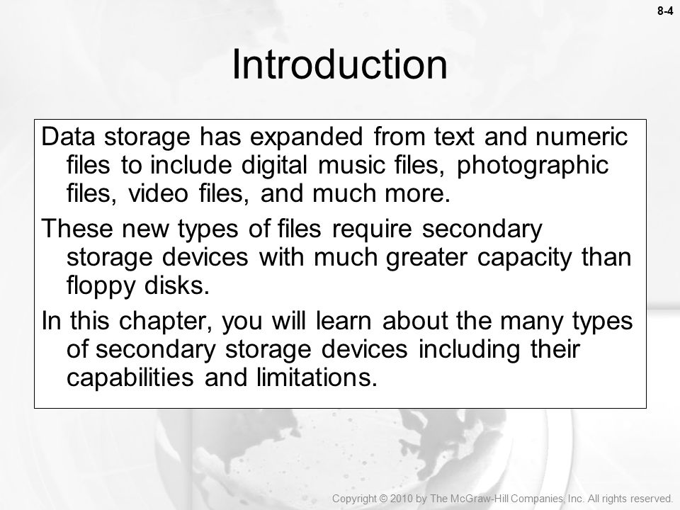 8-4 Data storage has expanded from text and numeric files to include digital music files, photographic files, video files, and much more.