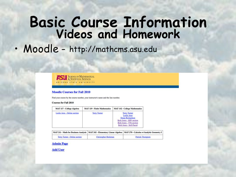 Basic Course Information Moodle -   Videos and Homework