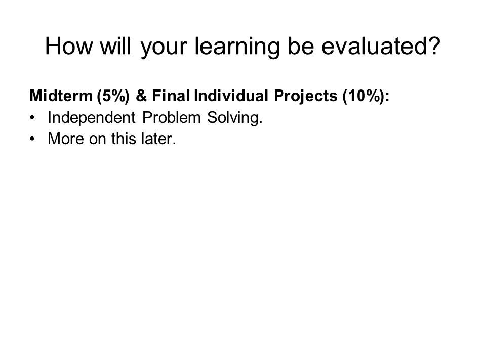 How will your learning be evaluated.