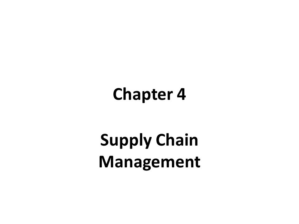 Chapter 4 Supply Chain Management