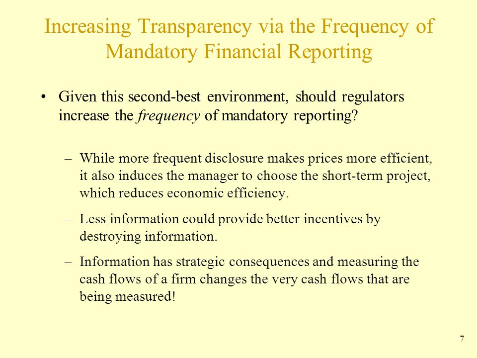 Increasing Transparency via the Frequency of Mandatory Financial Reporting Given this second-best environment, should regulators increase the frequency of mandatory reporting.