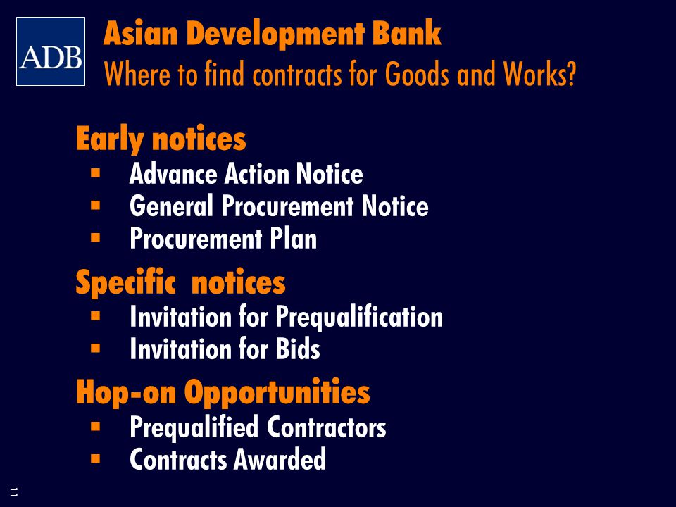 11 Asian Development Bank Where to find contracts for Goods and Works.
