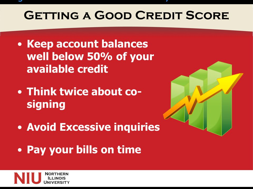 Getting a Good Credit Score Keep account balances well below 50% of your available credit Think twice about co- signing Avoid Excessive inquiries Pay your bills on time  A good FICO score of 750+ can mean your interest rate on a home loan will be 4 percentage points lower than somebody with a 500 score.