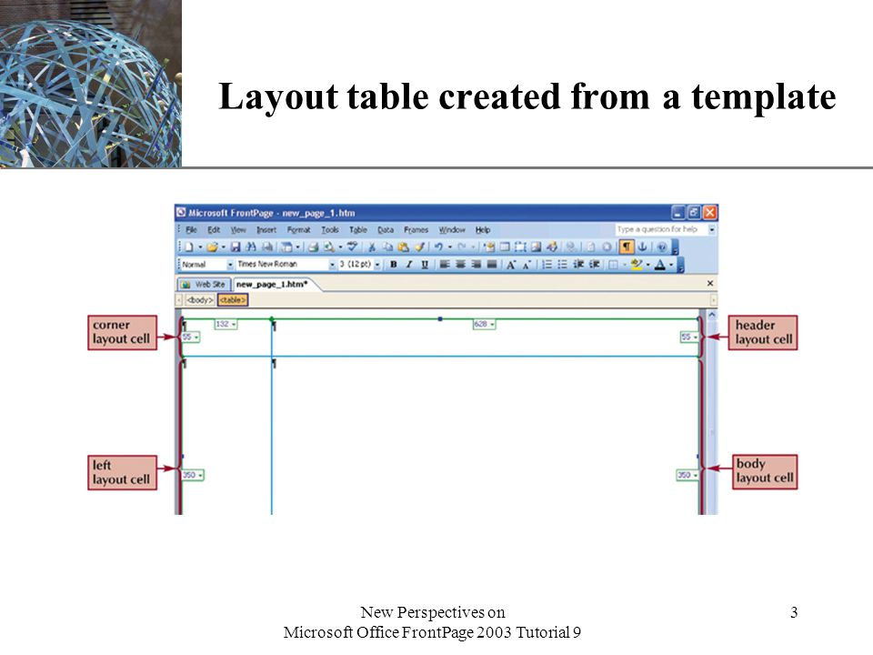 XP New Perspectives on Microsoft Office FrontPage 2003 Tutorial 9 3 Layout table created from a template