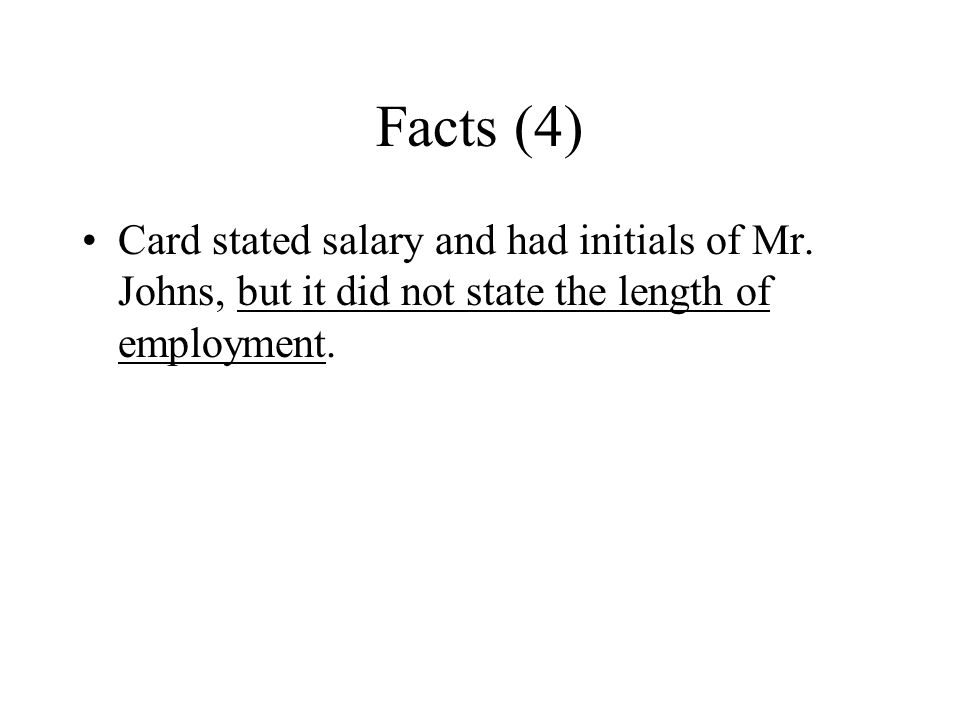 Facts (4) Card stated salary and had initials of Mr.