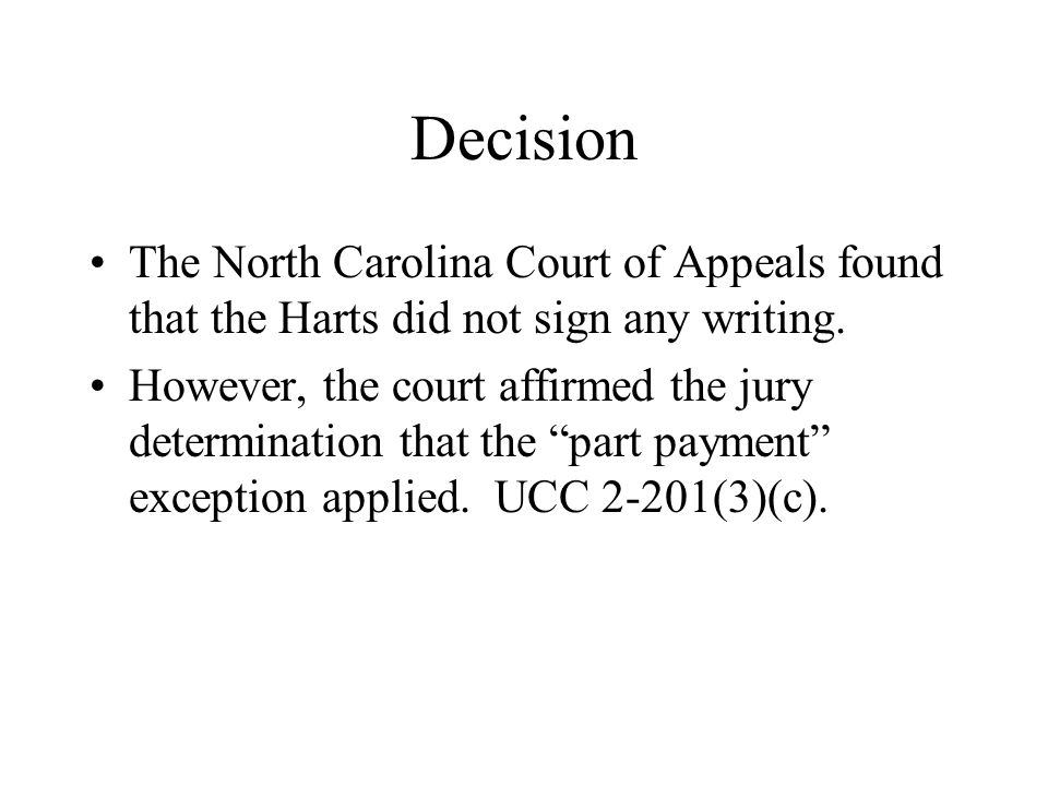 Decision The North Carolina Court of Appeals found that the Harts did not sign any writing.