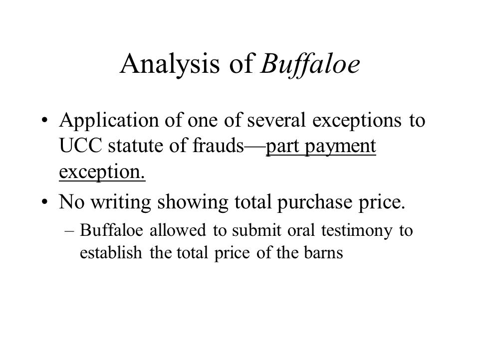 Analysis of Buffaloe Application of one of several exceptions to UCC statute of frauds—part payment exception.