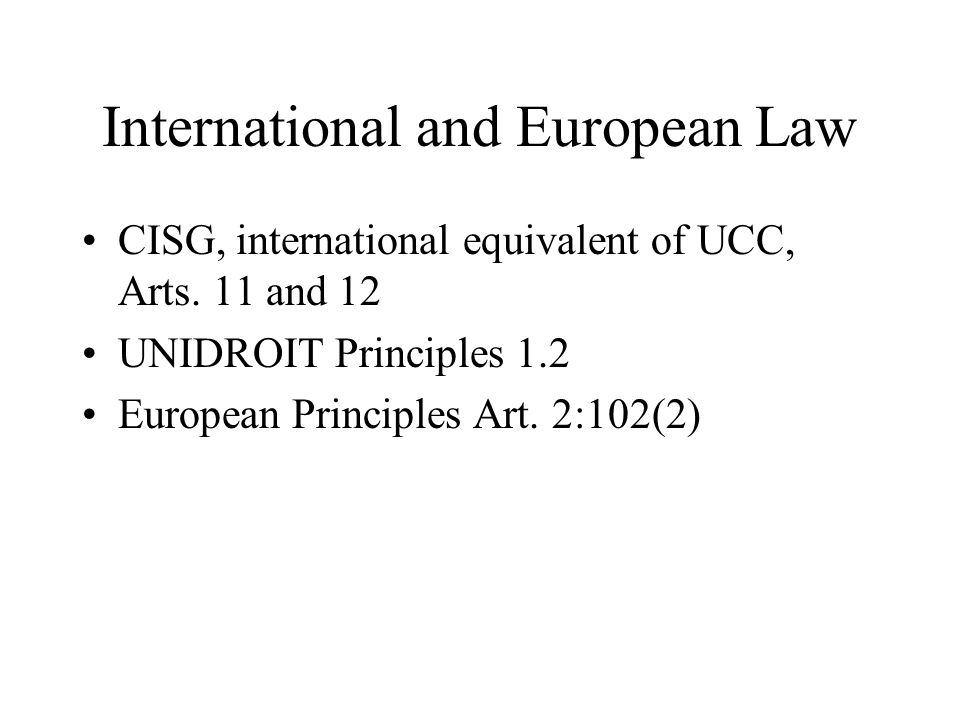 International and European Law CISG, international equivalent of UCC, Arts.
