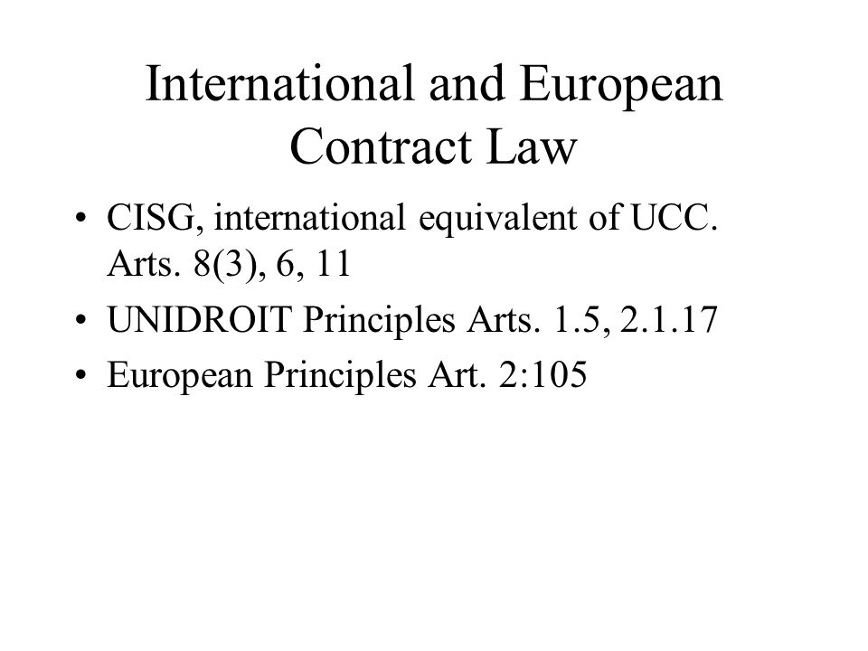 International and European Contract Law CISG, international equivalent of UCC.