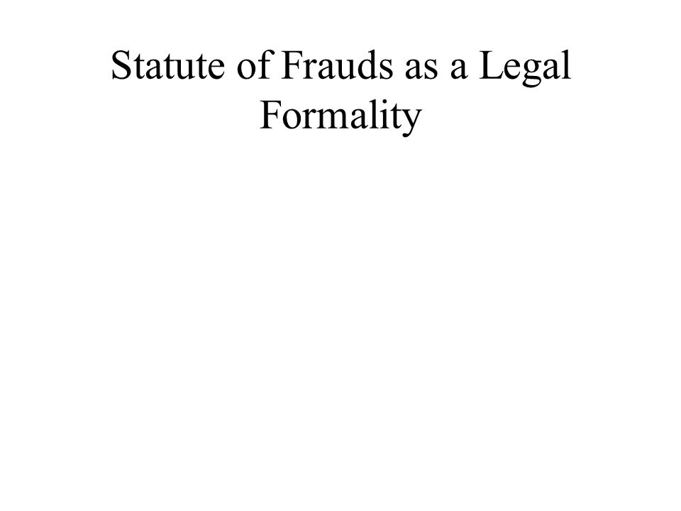 Statute of Frauds as a Legal Formality