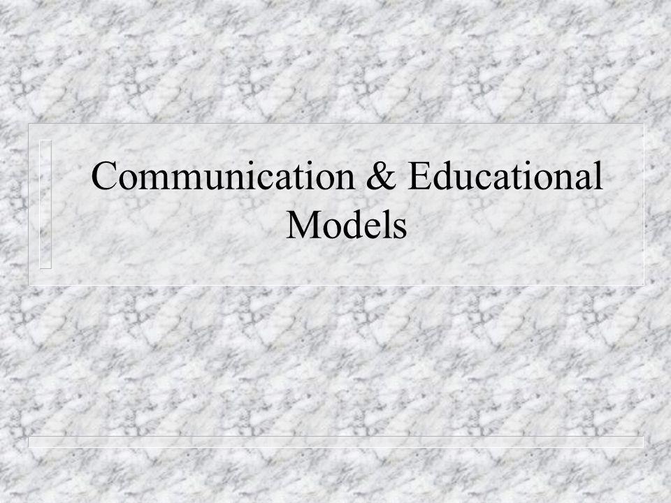 Communication & Educational Models