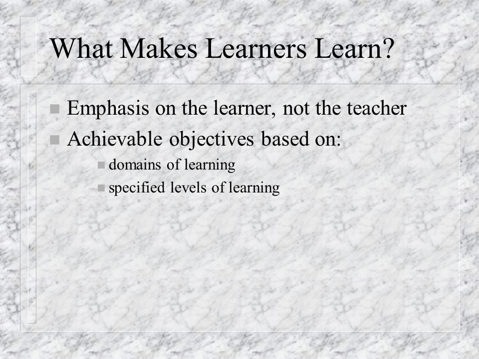 What Makes Learners Learn.