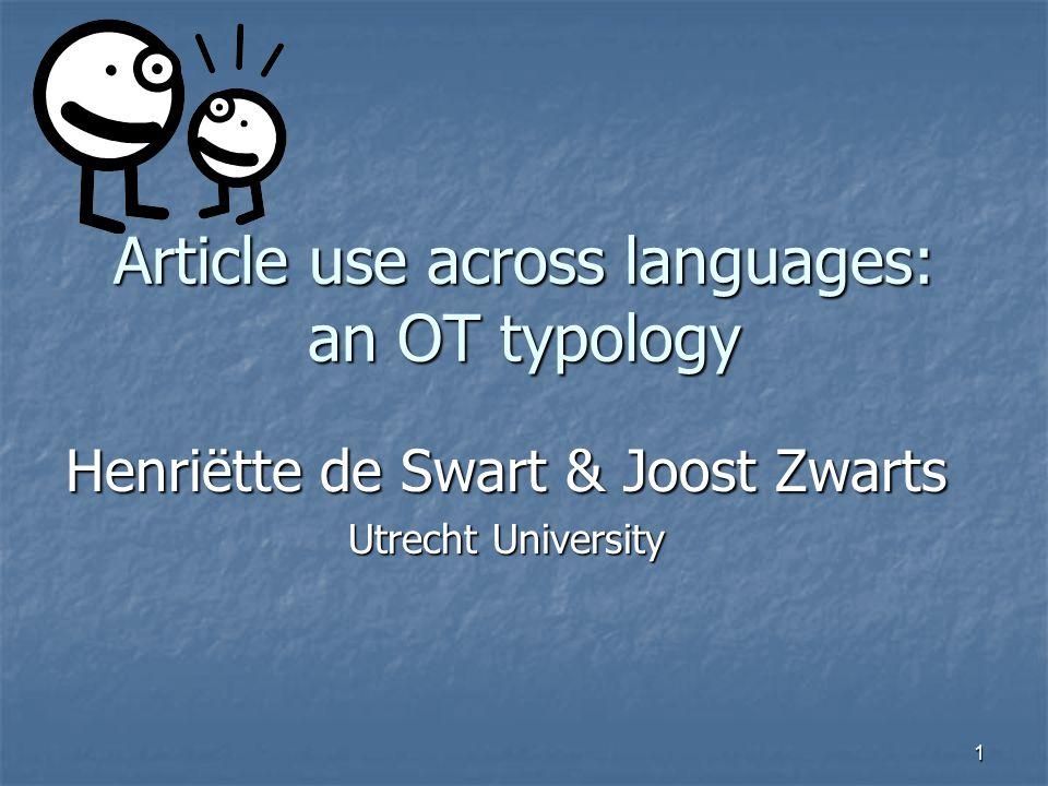 1 Article use across languages: an OT typology Henriëtte de Swart & Joost Zwarts Utrecht University