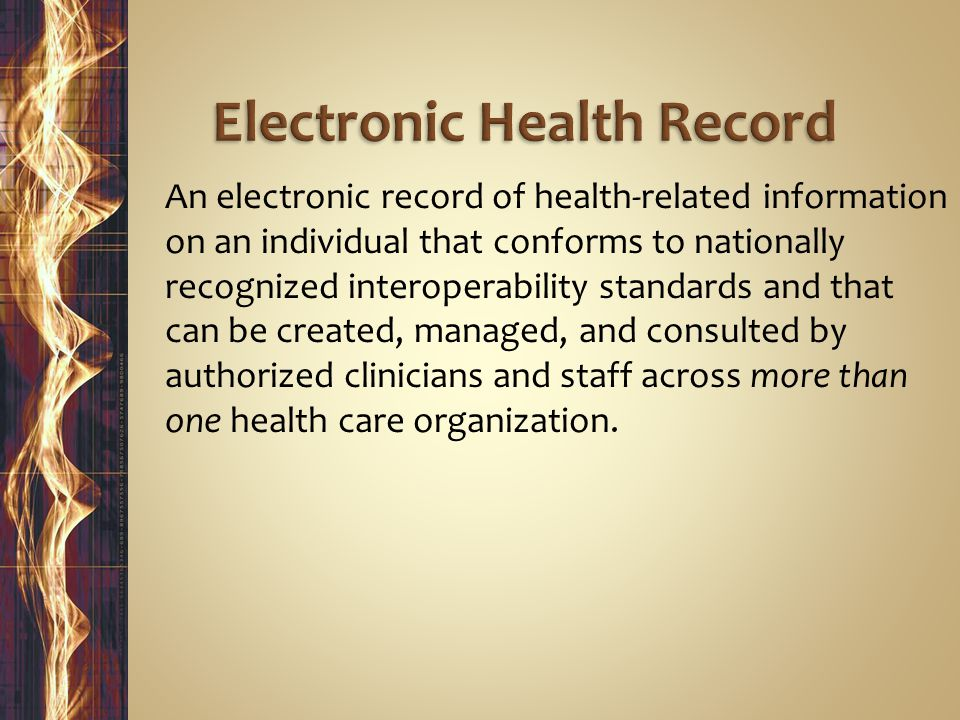 An electronic record of health-related information on an individual that conforms to nationally recognized interoperability standards and that can be created, managed, and consulted by authorized clinicians and staff across more than one health care organization.
