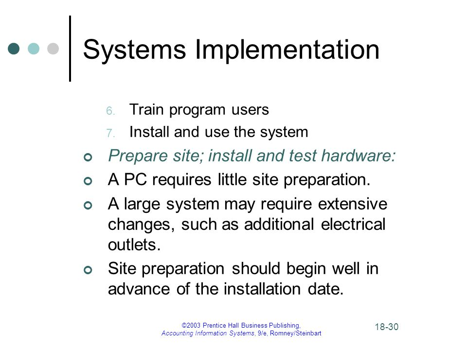 ©2003 Prentice Hall Business Publishing, Accounting Information Systems, 9/e, Romney/Steinbart Systems Implementation 6.